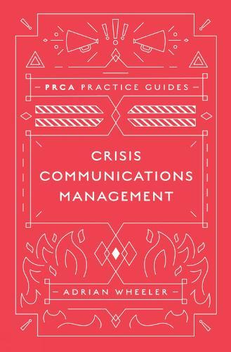 Crisis Communications Management - PRCA Practice Guides (Hardback)