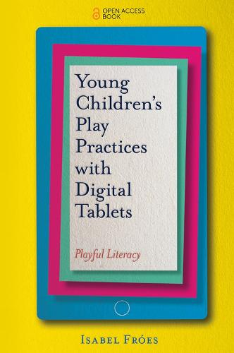 Young Children's Play Practices with Digital Tablets: Playful Literacy (Paperback)