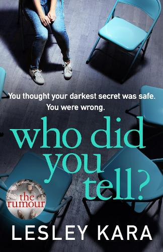 Who Did You Tell?: From the Sunday Times bestselling author of The Rumour (Hardback)