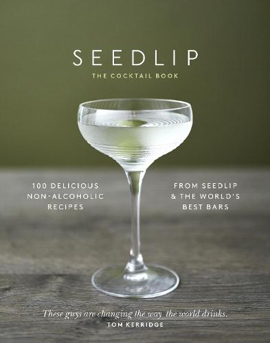The Seedlip Cocktail Book (Hardback)