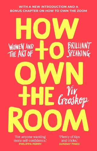 How to Own the Room: Women and the Art of Brilliant Speaking (Hardback)