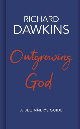 Outgrowing God: A Beginner's Guide (Hardback)