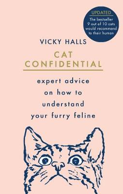 Cat Confidential: Expert advice on how to understand your furry feline (Hardback)