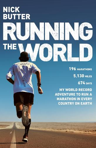 Running The World: My World-Record Breaking Adventure to Run a Marathon in Every Country on Earth (Paperback)
