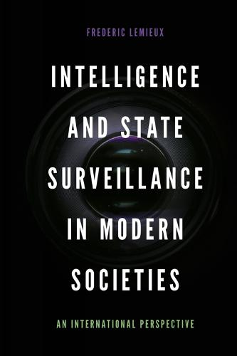 Intelligence and State Surveillance in Modern Societies: An International Perspective (Hardback)