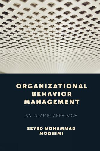 Organizational Behavior Management: An Islamic Approach (Hardback)