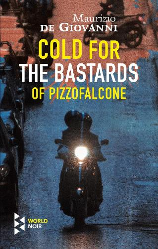 Cold For The Bastards Of Pizzofalcone (Paperback)