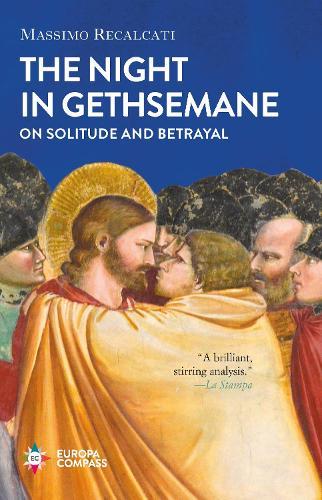 The Night in Gethsemane: On Solitude and Betrayal (Hardback)