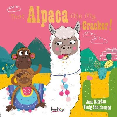 That Alpaca Ate My Cracker! - Picture Book Padded (Hardback)