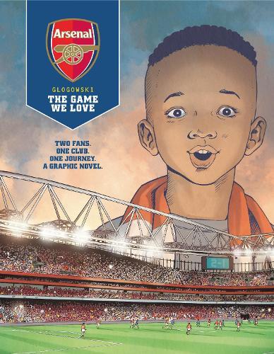 Arsenal FC: The Game We Love (Hardback)