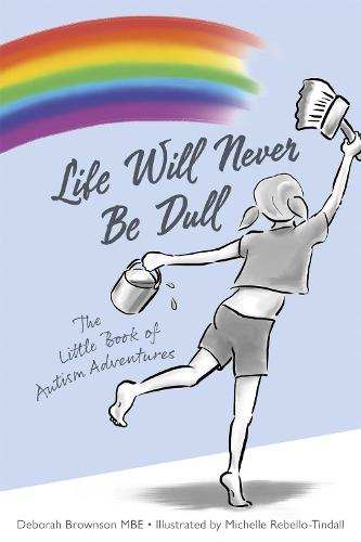 Life Will Never Be Dull: The Little Book of Autism Adventures (Hardback)