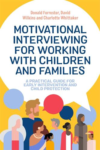 Motivational Interviewing for Working with Children and Families: A Practical Guide for Early Intervention and Child Protection (Paperback)