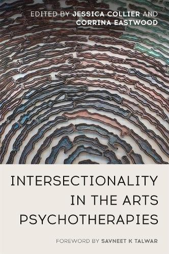 Intersectionality in the Arts Psychotherapies (Paperback)