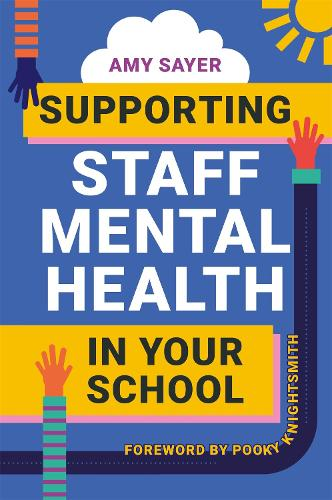 Supporting Staff Mental Health in Your School (Paperback)
