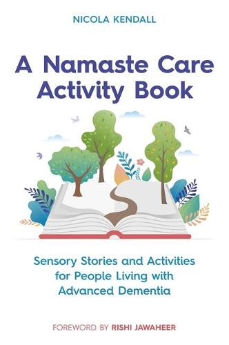 A Namaste Care Activity Book: Sensory Stories and Activities for People Living with Advanced Dementia (Paperback)