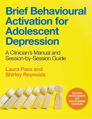 Brief Behavioural Activation for Adolescent Depression: A Clinician's Manual and Session-by-Session Guide (Paperback)