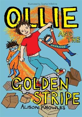 Ollie and the Golden Stripe - Ollie and His Superpowers (Paperback)