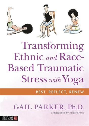 Transforming Ethnic and Race-Based Traumatic Stress with Yoga (Paperback)