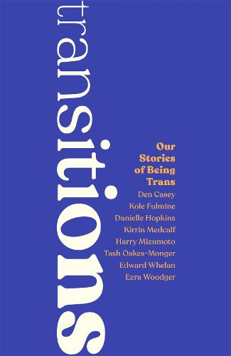 Transitions: Our Stories of Being TRANS (Paperback)