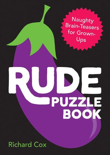 Rude Puzzle Book: Naughty Brain-Teasers for Grown-Ups (Paperback)