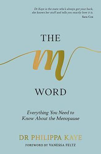 The M Word: Everything You Need to Know About the Menopause (Paperback)