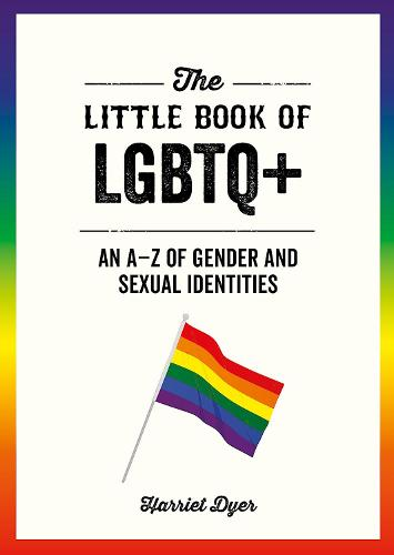 The Little Book of LGBTQ+: An A-Z of Gender and Sexual Identities (Paperback)