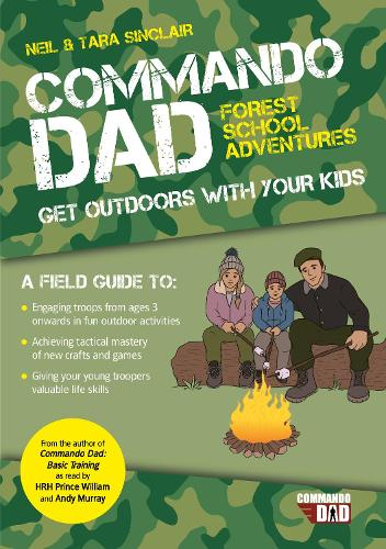 Commando Dad: Forest School Adventures: Get Outdoors with Your Kids (Paperback)