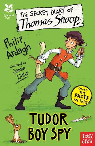 National Trust: The Secret Diary of Thomas Snoop, Tudor Boy Spy - The Secret Diary Series (Paperback)