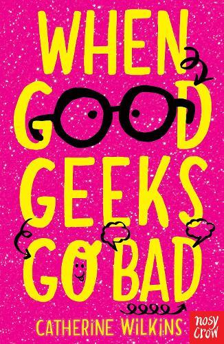 When Good Geeks Go Bad - Catherine Wilkins (Paperback)