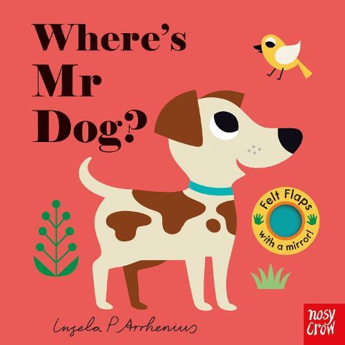 Where's Mr Dog? - Felt Flaps (Board book)