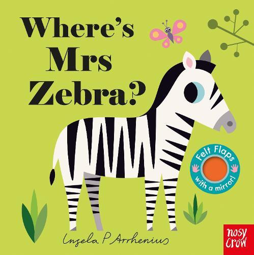 Where's Mrs Zebra? - Felt Flaps (Board book)