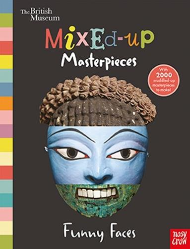 British Museum: Mixed-Up Masterpieces, Funny Faces - BM Mixed-Up Masterpieces (Hardback)