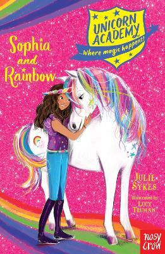 Unicorn Academy: Sophia and Rainbow - Unicorn Academy: Where Magic Happens (Paperback)