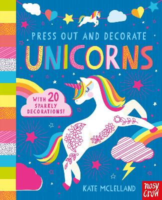 Press Out and Decorate: Unicorns - Press Out and Colour (Board book)