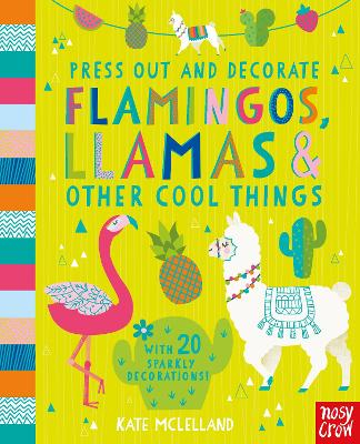 Press Out and Decorate: Flamingos, Llamas and Other Cool Things - Press Out and Colour (Board book)