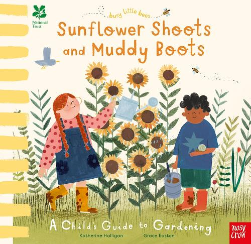 National Trust Busy Little Bees: Sunflower Shoots and Muddy Boots - A Child's Guide to Gardening - Busy Little Bees (Board book)
