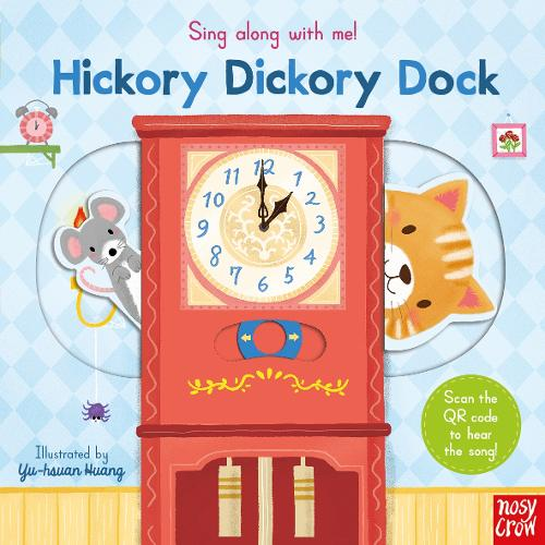 Sing Along With Me! Hickory Dickory Dock - Sing Along with Me! (Board book)