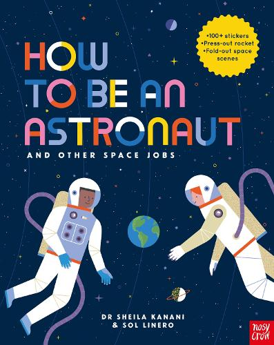 How to be an Astronaut and Other Space Jobs - How to be a... (Paperback)