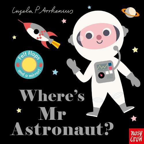 Where's Mr Astronaut? - Felt Flaps (Board book)