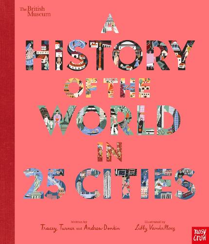 British Museum: A History of the World in 25 Cities