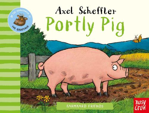 Farmyard Friends: Portly Pig - Farmyard Friends (Board book)