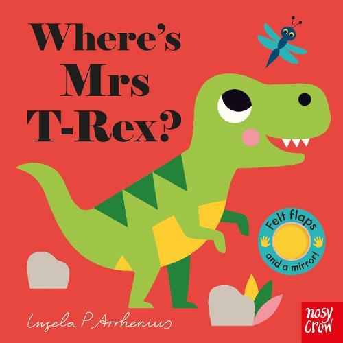 Where's Mrs T-Rex? - Felt Flaps (Board book)