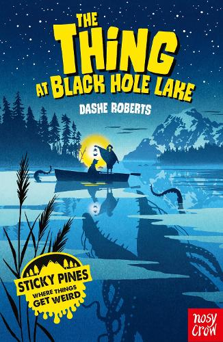 Sticky Pines: The Thing At Black Hole Lake - Sticky Pines (Paperback)