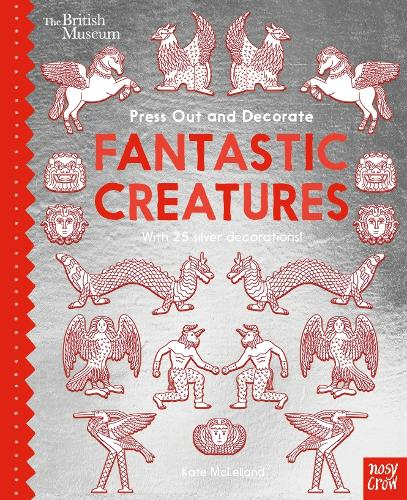 British Museum Press Out and Decorate: Fantastic Creatures - Press Out and Colour (Board book)