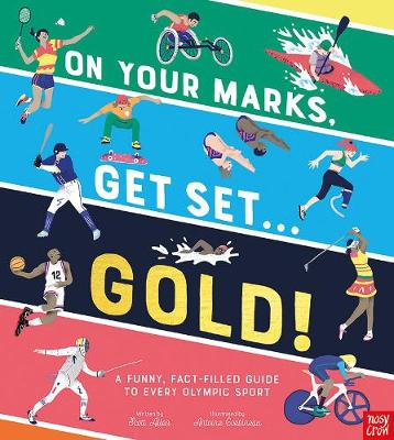 On Your Marks, Get Set, Gold!: A Funny and Fact-Filled Guide to Every Olympic Sport (Hardback)