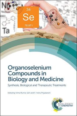 Organoselenium Compounds in Biology and Medicine: Synthesis, Biological and Therapeutic Treatments (Hardback)