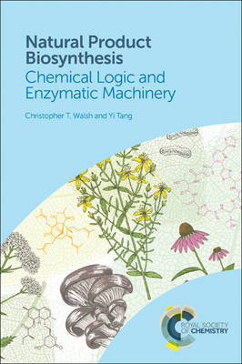 Natural Product Biosynthesis: Chemical Logic and Enzymatic Machinery (Hardback)