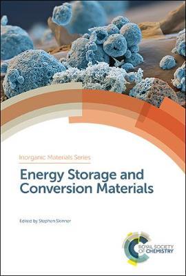 Energy Storage and Conversion Materials - Inorganic Materials Series  (Hardback)