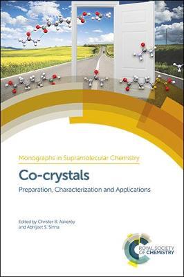 Co-crystals: Preparation, Characterization and Applications - Monographs in Supramolecular Chemistry (Hardback)