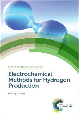 Electrochemical Methods for Hydrogen Production - Energy and Environment Series (Hardback)